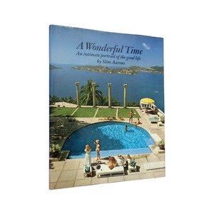 Medium a wonderful time. an intimate portrait of the good life by slim aarons
