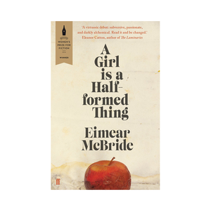Medium a girl is a half formed thing by eimear mcbride