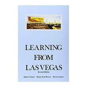 Medium learning from las vegas   denise scott brown  robert venturi  and steven izenour