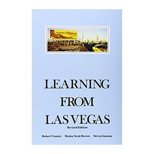 Medium learning from las vegas   denise scott brown  robert venturi  and steven izenour