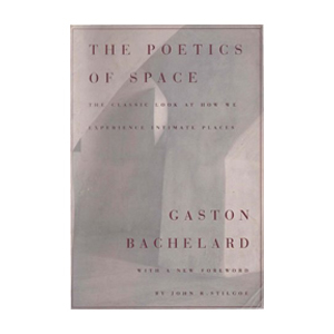 Medium the poetics of space   gaston bachelard