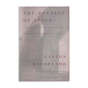 Medium the poetics of space   gaston bachelard