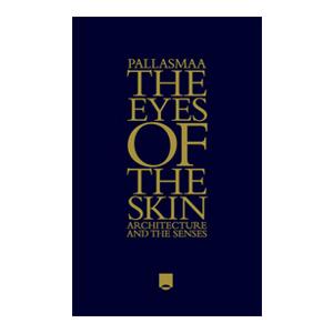 Medium the eyes of the skin   juhani pallasmaa