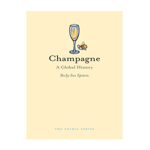 Medium champagne a global history by becky sue epstein