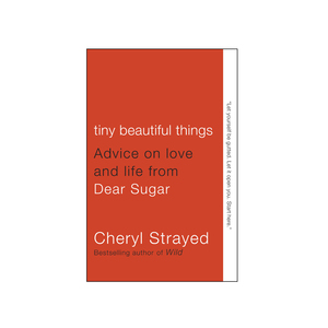 Medium amazon   tiny beautiful things advice on love and life from dear sugar by cheryl strayed