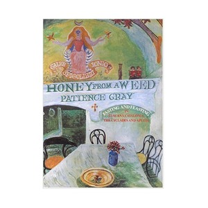 Medium honey from a weed by patience gray