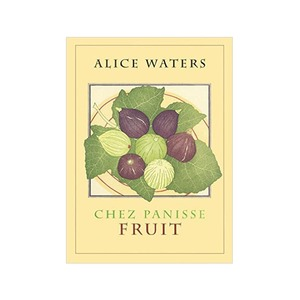 Medium chez panisse fruit by alice waters