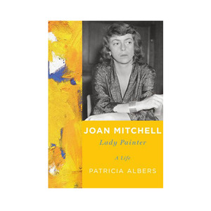 Medium amazon joan mitchell lady painter a life by patricia albers