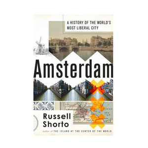 Medium amsterdam a history of the world s most liberal city russell shorto amazon