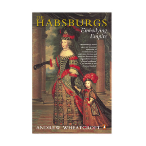 Medium amazon andrew wheatcroft the habsburgs embodying empire