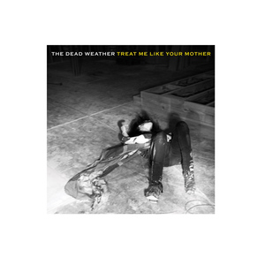 Medium the dead weather treat me like your mother vinyl