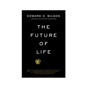 Medium the future of life by edward o wilson