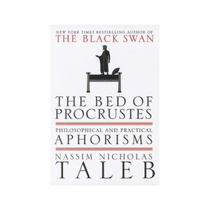 Medium the bed of procrustes by nassim nicholas taleb