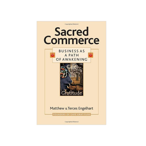 Medium sacred commerce business as a path of awakening matthew engelhart