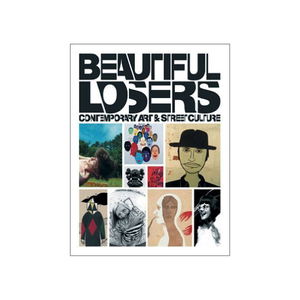 Medium beautiful losers contemporary art and street culture