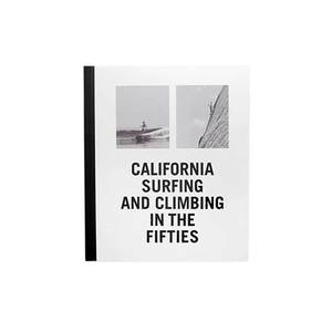 Medium d.a.p california surfing and climbing in the fifties the line nyc