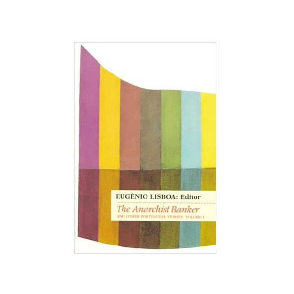 Large portuguese short fiction vol. 1 the anarchist banker edited by eugenio lisboa carcanet press ltd