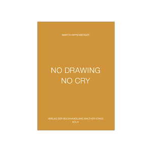 Medium martin kippenberger no drawing no cry