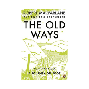 Medium the old ways   robert mcfarlane