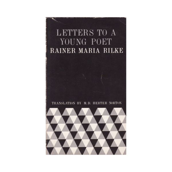 Rainer Maria Rilke. Letters to a Young Poet