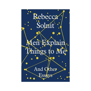 Medium rebecca solnit menexplainthingstome amazon